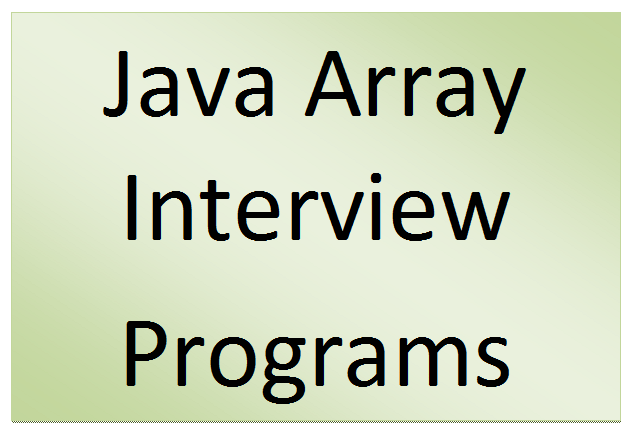 Frequently Asked Java Array Interview Programs